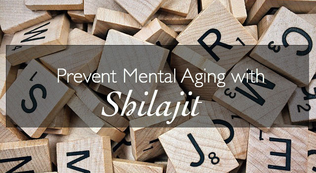 Prevent Mental Aging with Shilajit